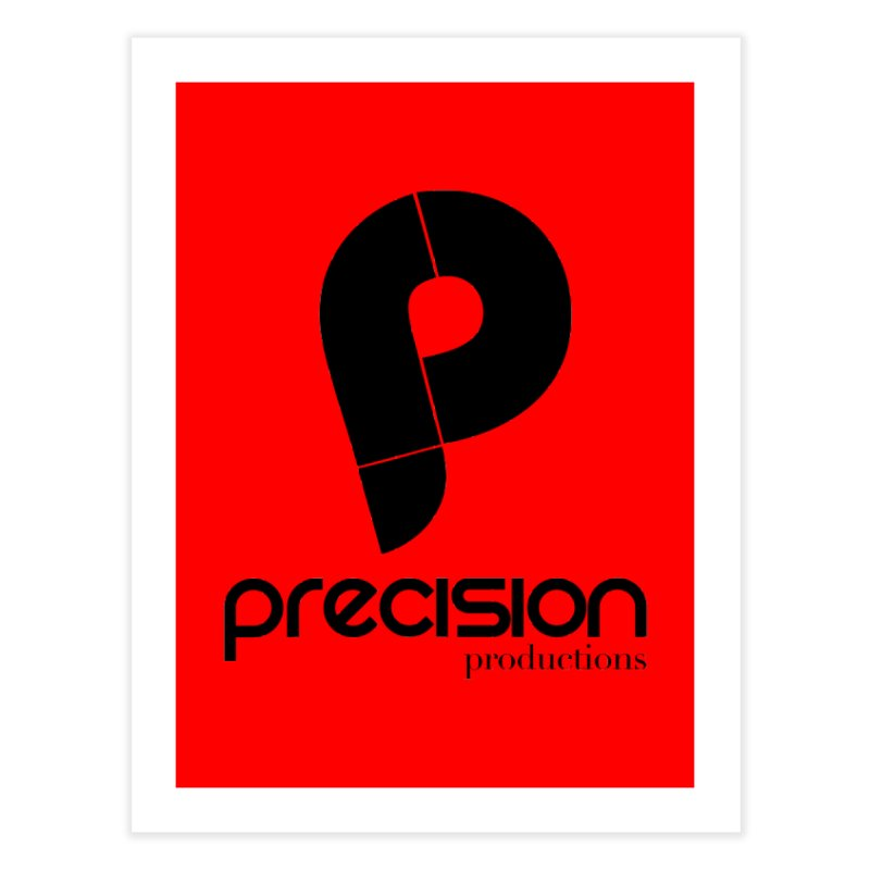 Precision Productions  Home Fine Art Print by Precision Productions Artiste Shop