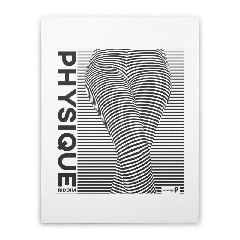 Physique Riddim Home Stretched Canvas by Precision Productions Artiste Shop