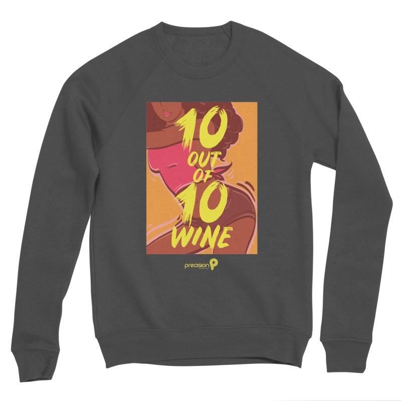 10 Out Of 10 Wine Men's Sponge Fleece Sweatshirt by Precision Productions Artiste Shop