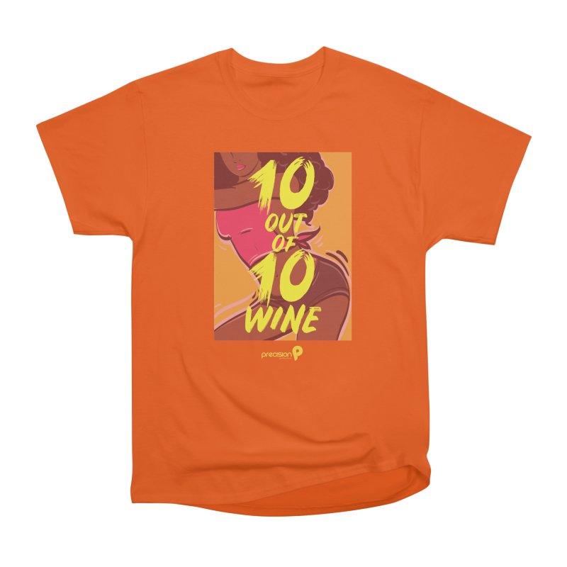 10 Out Of 10 Wine Women's Heavyweight Unisex T-Shirt by Precision Productions Artiste Shop