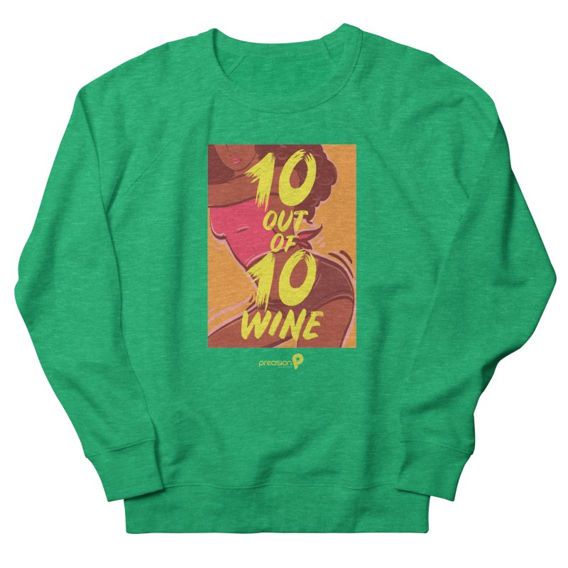 10 Out Of 10 Wine Women's Sweatshirt by Precision Productions Artiste Shop