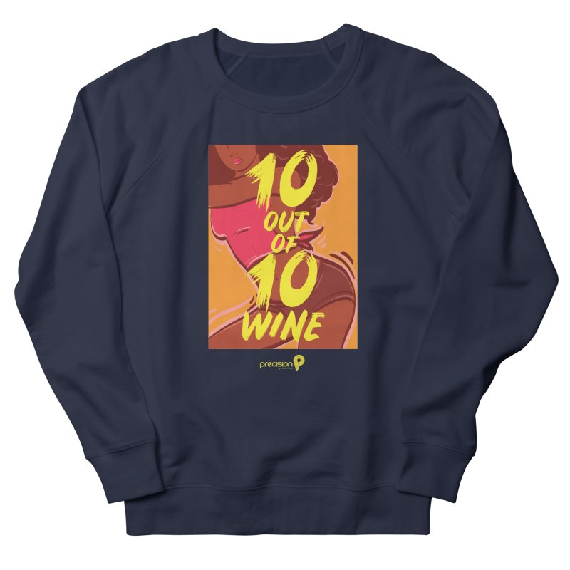 10 Out Of 10 Wine Men's Sweatshirt by Precision Productions Artiste Shop