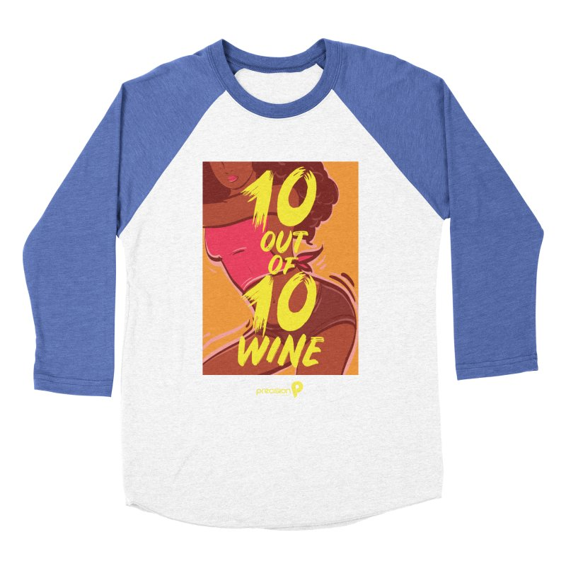 10 Out Of 10 Wine Women's Baseball Triblend Longsleeve T-Shirt by Precision Productions Artiste Shop