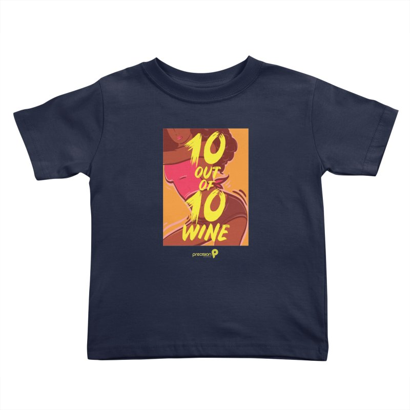 10 Out Of 10 Wine Kids Toddler T-Shirt by Precision Productions Artiste Shop