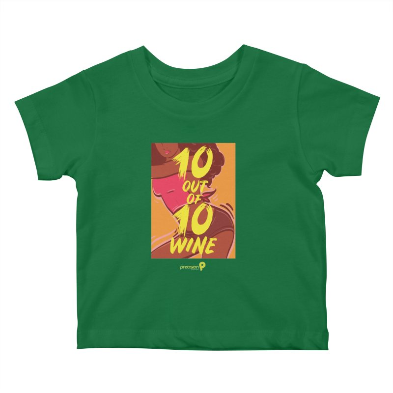 10 Out Of 10 Wine Kids Baby T-Shirt by Precision Productions Artiste Shop