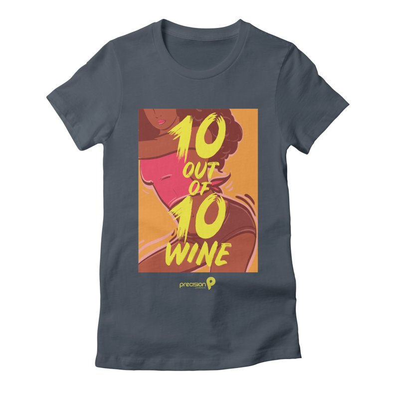 10 Out Of 10 Wine Women's T-Shirt by Precision Productions Artiste Shop