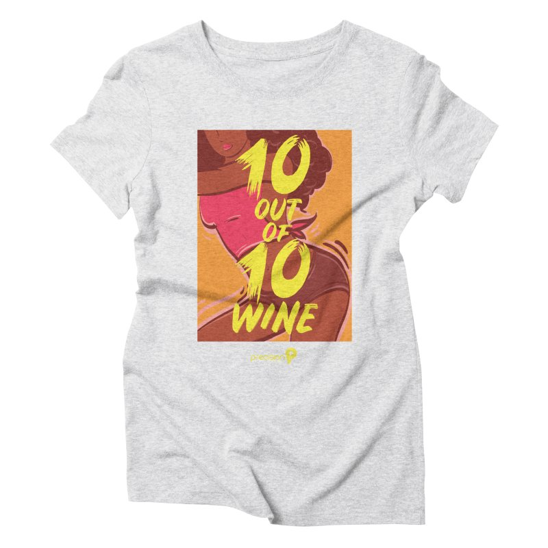 10 Out Of 10 Wine Women's Triblend T-Shirt by Precision Productions Artiste Shop