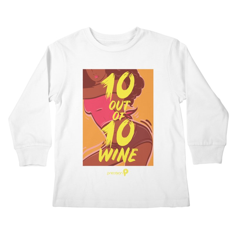 10 Out Of 10 Wine Kids Longsleeve T-Shirt by Precision Productions Artiste Shop