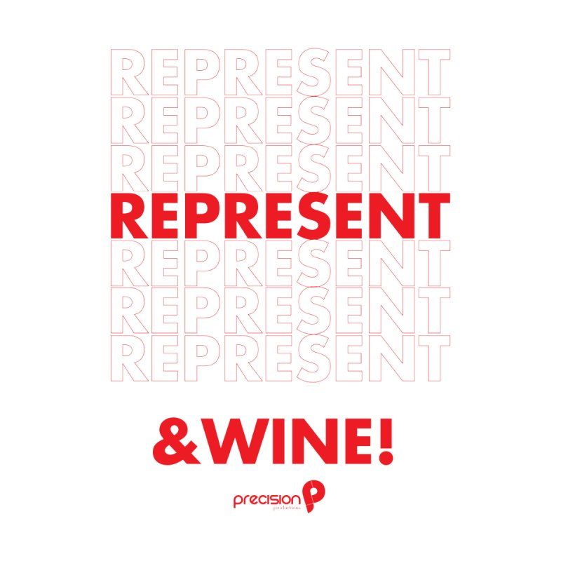 Represent & Wine Women's Sweatshirt by Precision Productions Artiste Shop