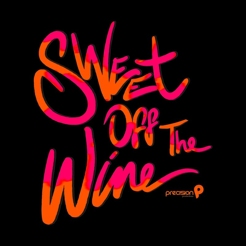 Sweet Off The Wine Men's Sweatshirt by Precision Productions Artiste Shop