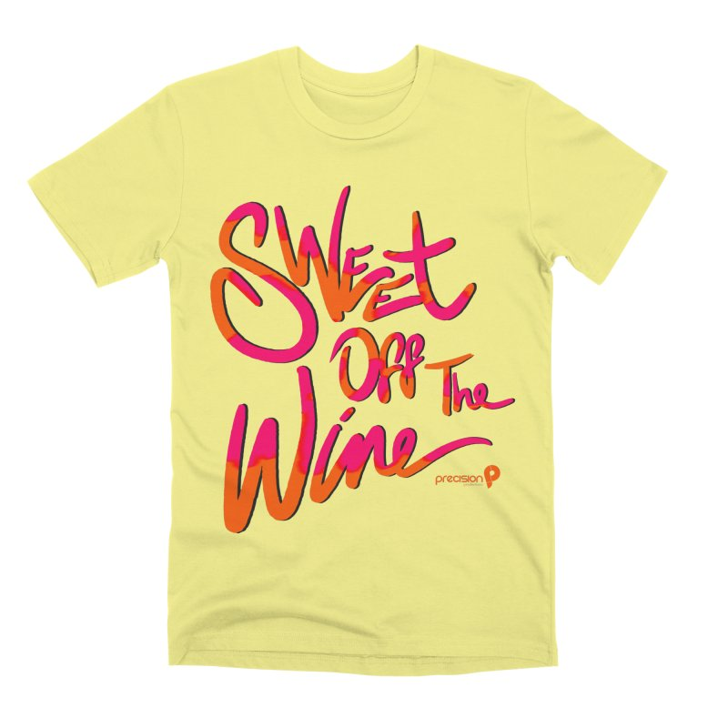 Sweet Off The Wine Men's Premium T-Shirt by Precision Productions Artiste Shop