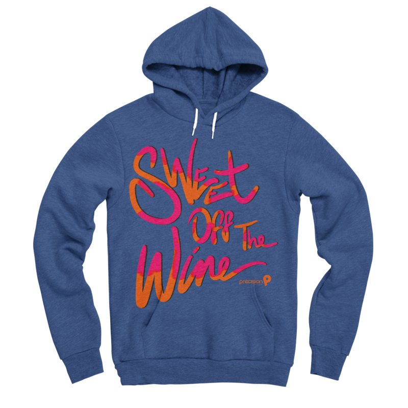 Sweet Off The Wine Men's Sponge Fleece Pullover Hoody by Precision Productions Artiste Shop