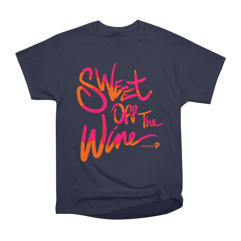 Sweet Off The Wine Women's Heavyweight Unisex T-Shirt by Precision Productions Artiste Shop