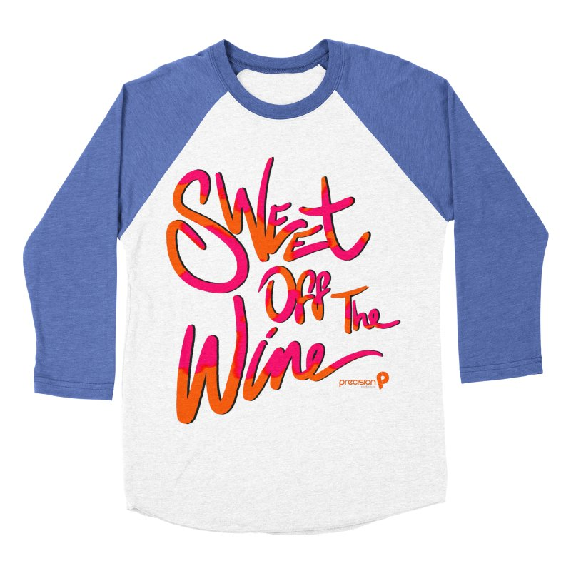 Sweet Off The Wine Women's Baseball Triblend Longsleeve T-Shirt by Precision Productions Artiste Shop