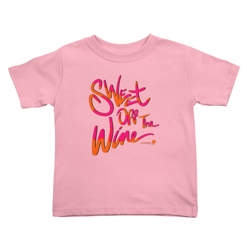 Sweet Off The Wine Kids Toddler T-Shirt by Precision Productions Artiste Shop