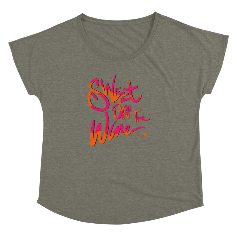 Sweet Off The Wine Women's Dolman Scoop Neck by Precision Productions Artiste Shop