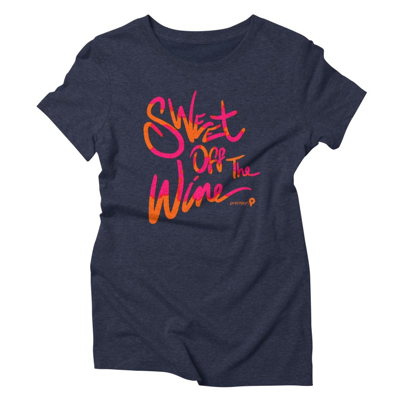 Sweet Off The Wine Women's Triblend T-Shirt by Precision Productions Artiste Shop