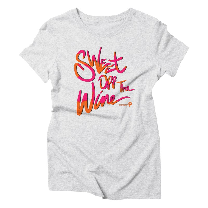 Sweet Off The Wine Women's T-Shirt by Precision Productions Artiste Shop