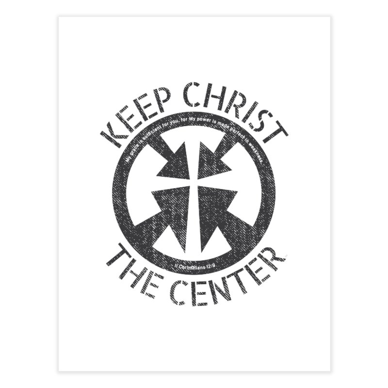 Keep Christ the Center - Charcoal Home Fine Art Print by Presley Design Studio Shop