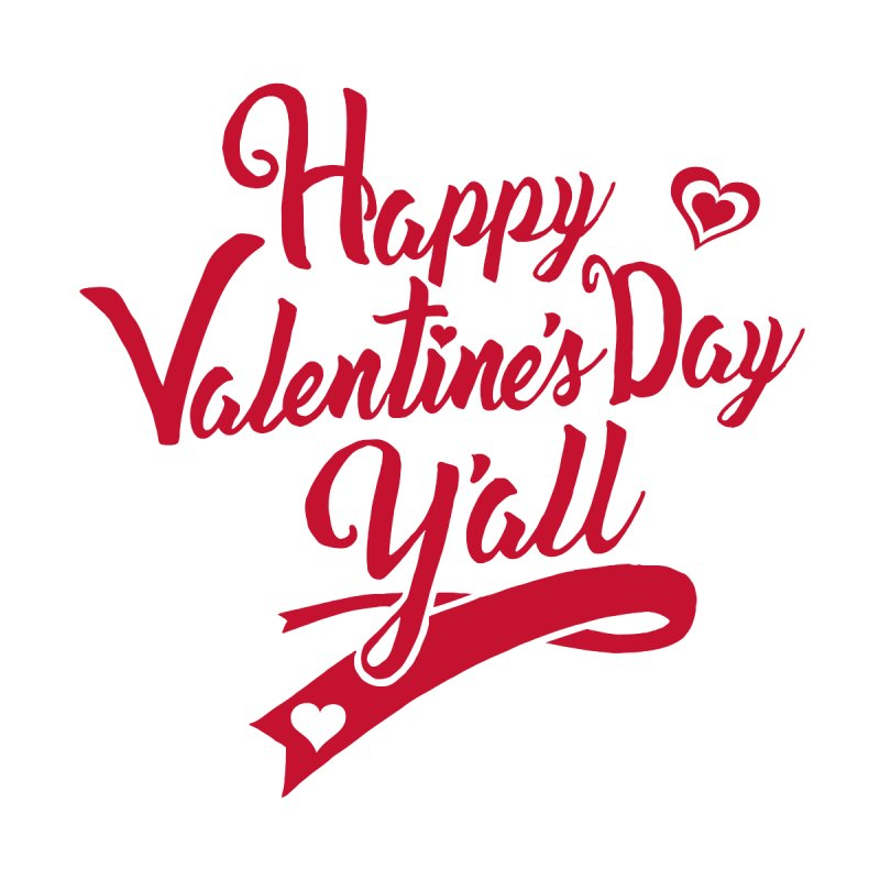 Happy Valentine's Day Ya'll by Presley Design Studio Shop