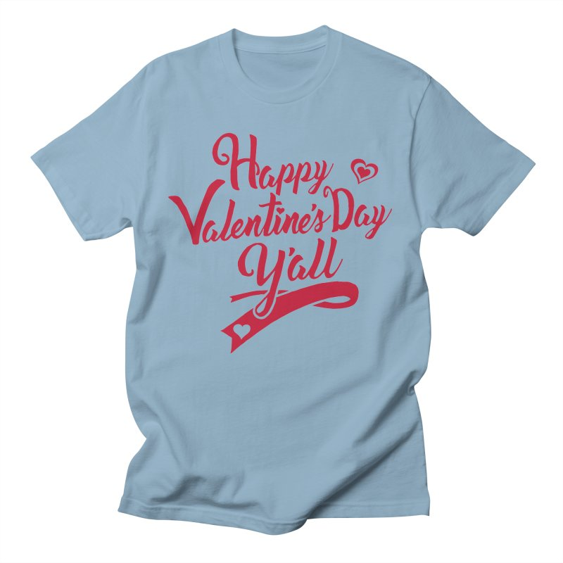 Happy Valentine's Day Ya'll Women's Regular Unisex T-Shirt by Presley Design Studio Shop