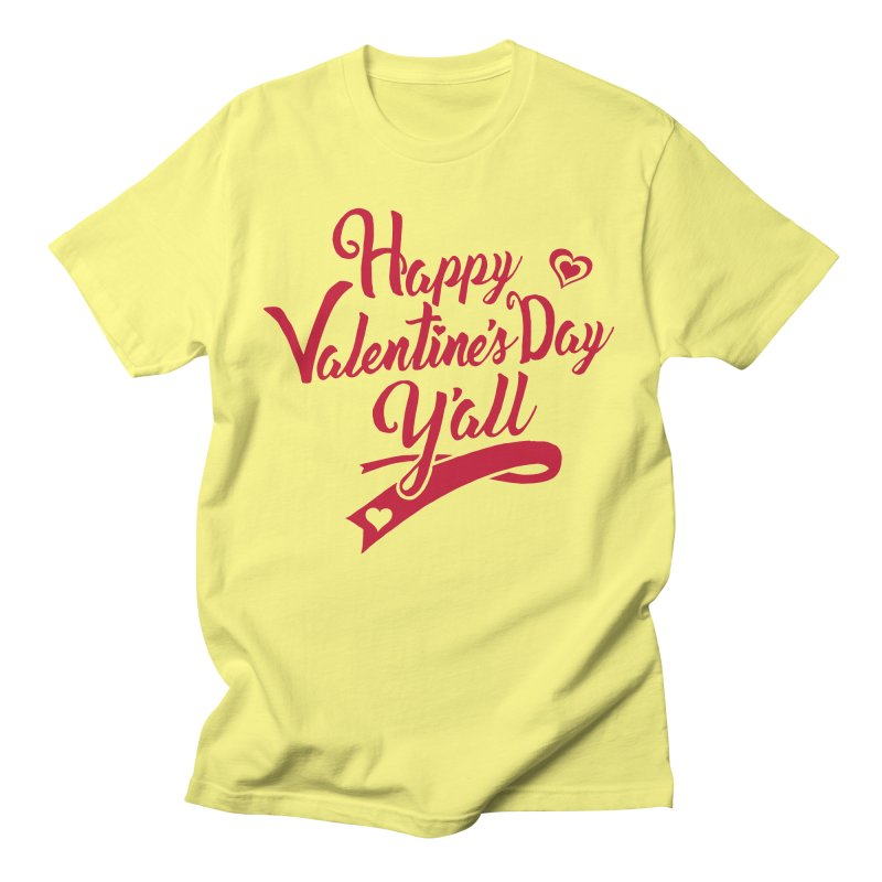 Happy Valentine's Day Ya'll Women's T-Shirt by Presley Design Studio Shop
