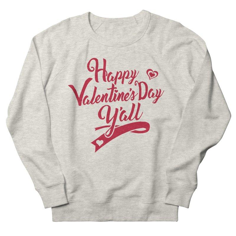 Happy Valentine's Day Ya'll Women's French Terry Sweatshirt by Presley Design Studio Shop