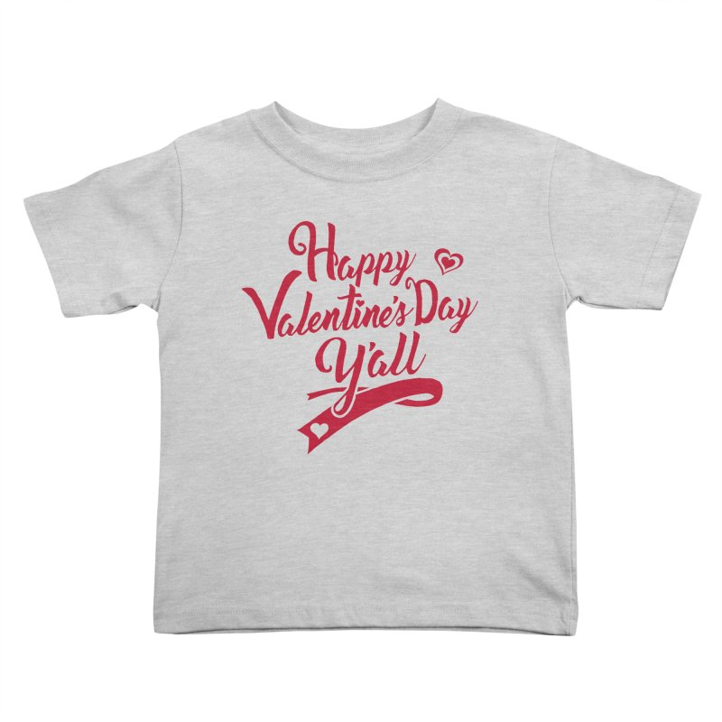 Happy Valentine's Day Ya'll Kids Toddler T-Shirt by Presley Design Studio Shop