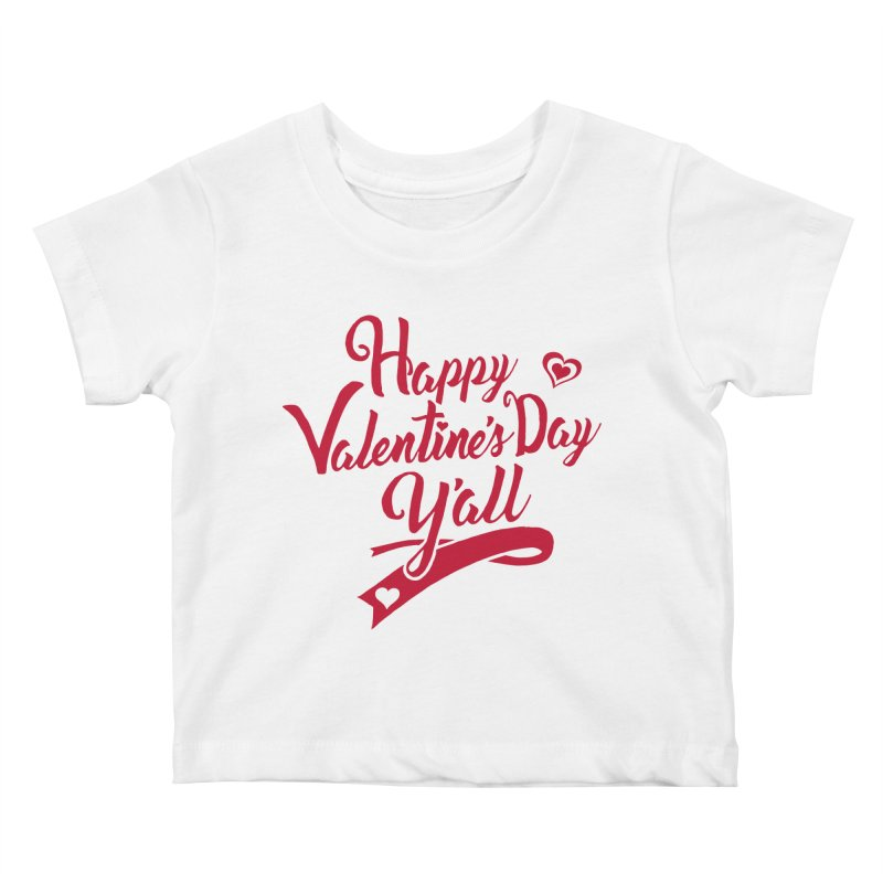 Happy Valentine's Day Ya'll Kids Baby T-Shirt by Presley Design Studio Shop