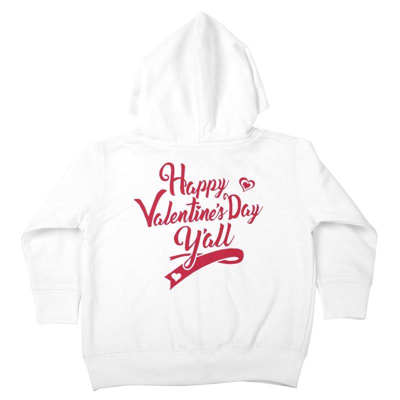 Happy Valentine's Day Ya'll Kids Toddler Zip-Up Hoody by Presley Design Studio Shop