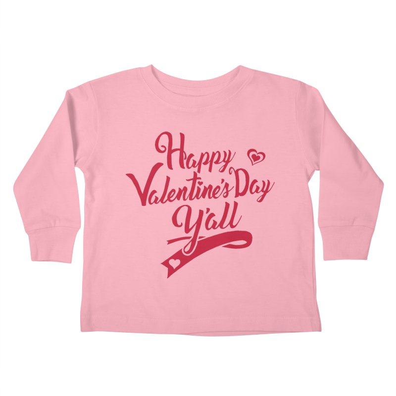 Happy Valentine's Day Ya'll Kids Toddler Longsleeve T-Shirt by Presley Design Studio Shop