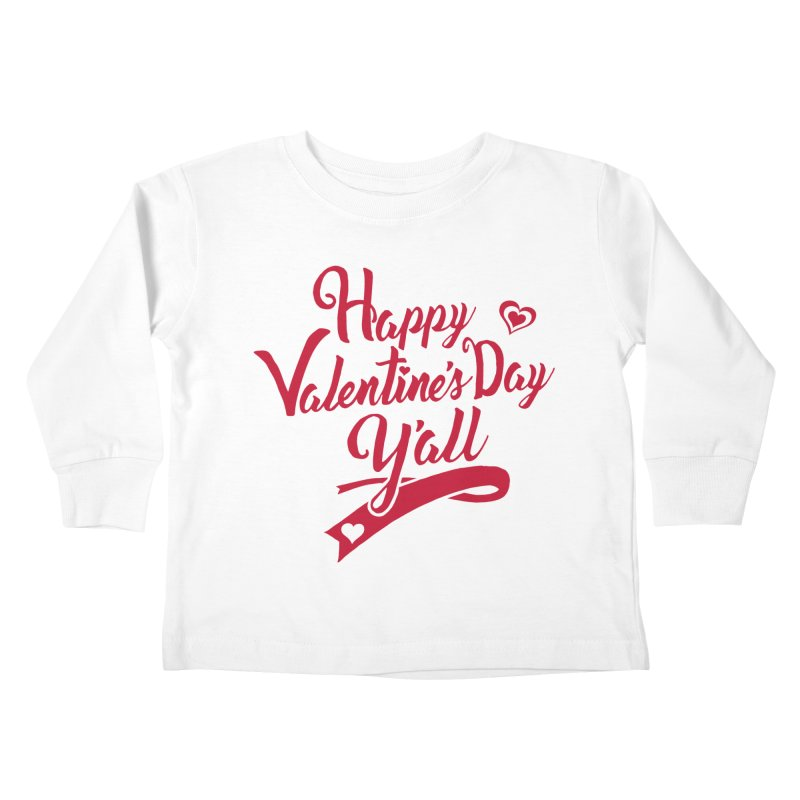 Happy Valentine's Day Ya'll Kids Toddler Longsleeve T-Shirt by Presley Design Studio Shop