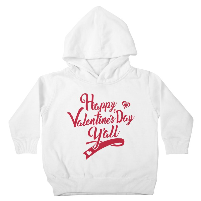 Happy Valentine's Day Ya'll Kids Toddler Pullover Hoody by Presley Design Studio Shop