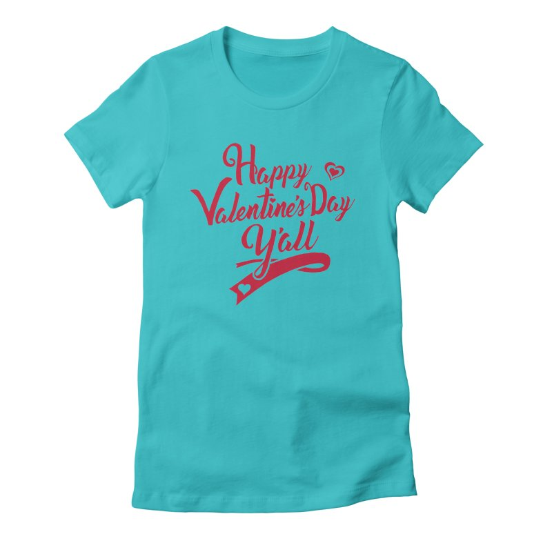 Happy Valentine's Day Ya'll Women's Fitted T-Shirt by Presley Design Studio Shop