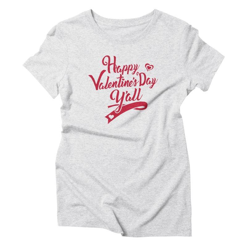 Happy Valentine's Day Ya'll Women's Triblend T-Shirt by Presley Design Studio Shop