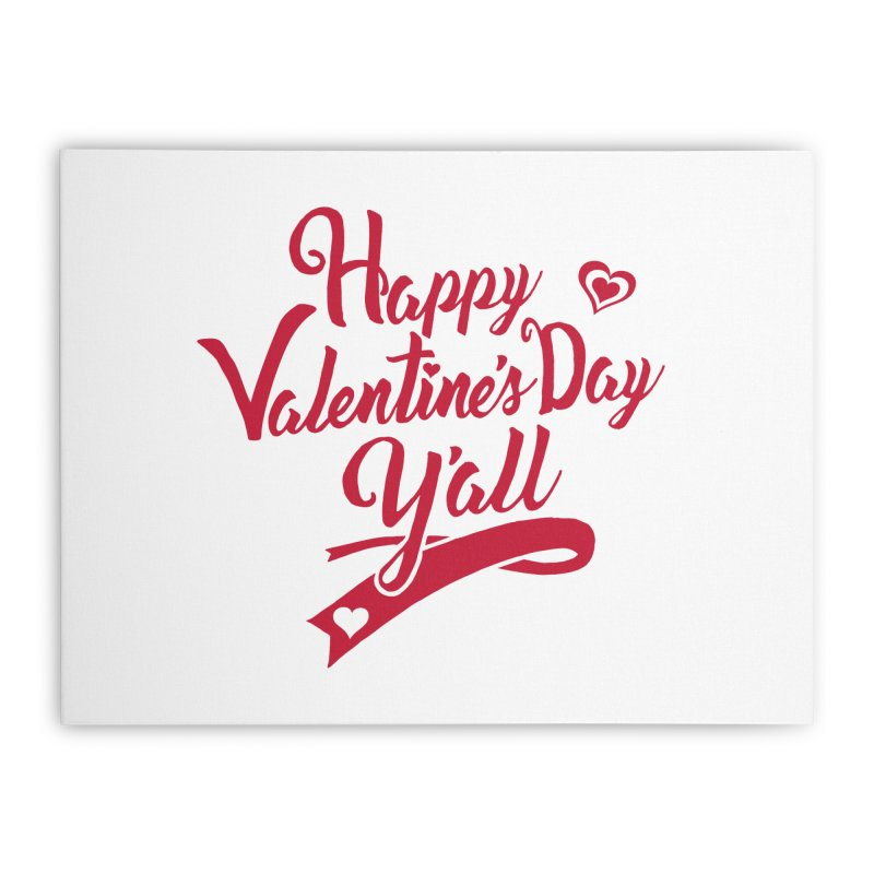 Happy Valentine's Day Ya'll Home Stretched Canvas by Presley Design Studio Shop