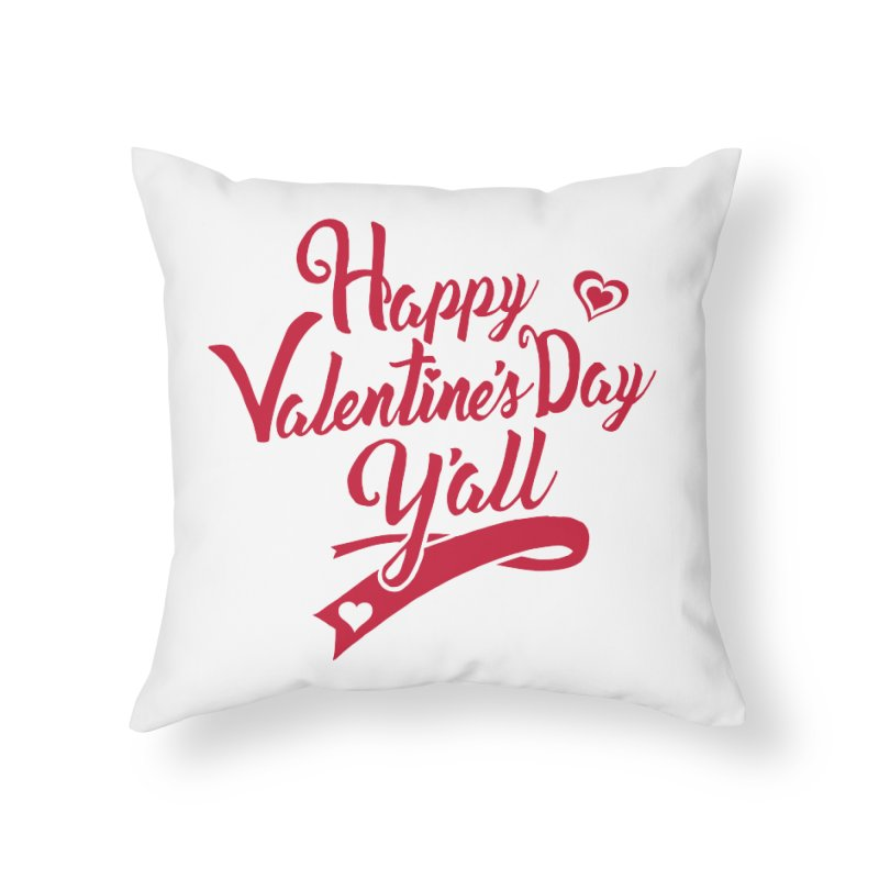 Happy Valentine's Day Ya'll Home Throw Pillow by Presley Design Studio Shop
