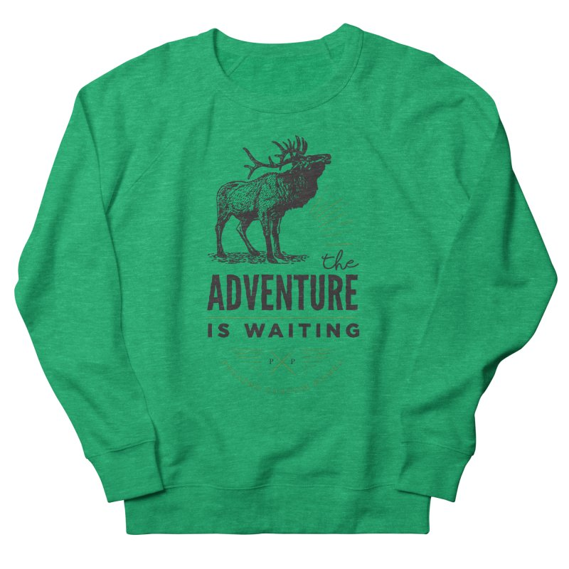 ADVENTURE IS WAITING Women's Sweatshirt by PRESPRO CUSTOM HOMES