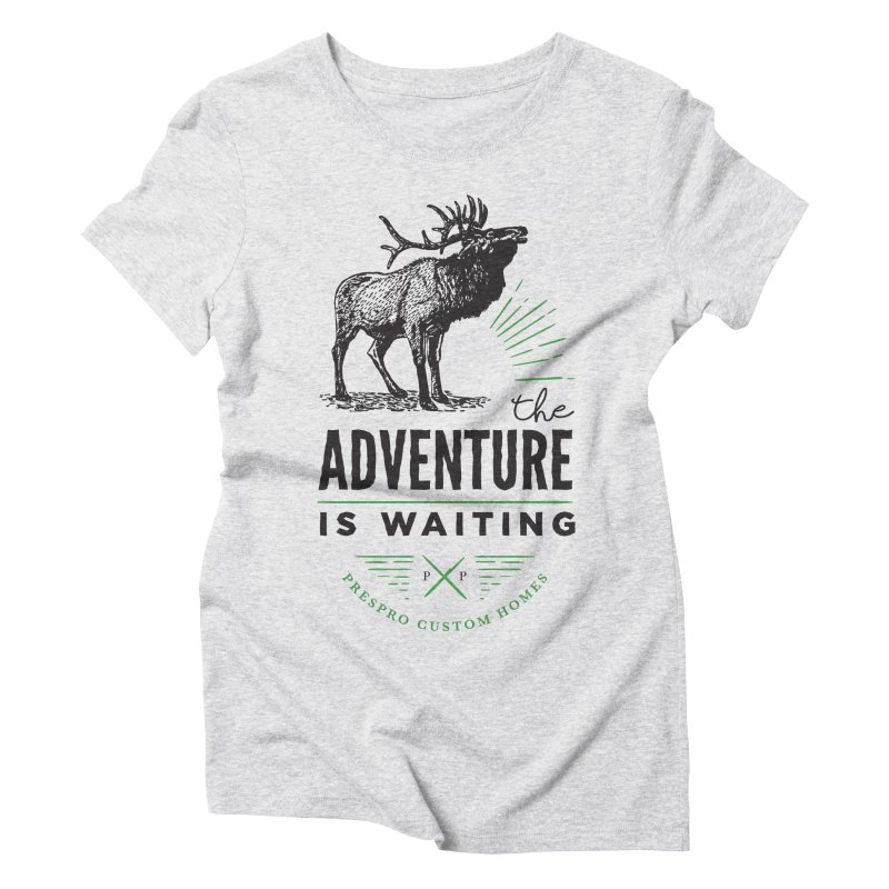 ADVENTURE IS WAITING in Women's Triblend T-Shirt Heather White by PRESPRO CUSTOM HOMES