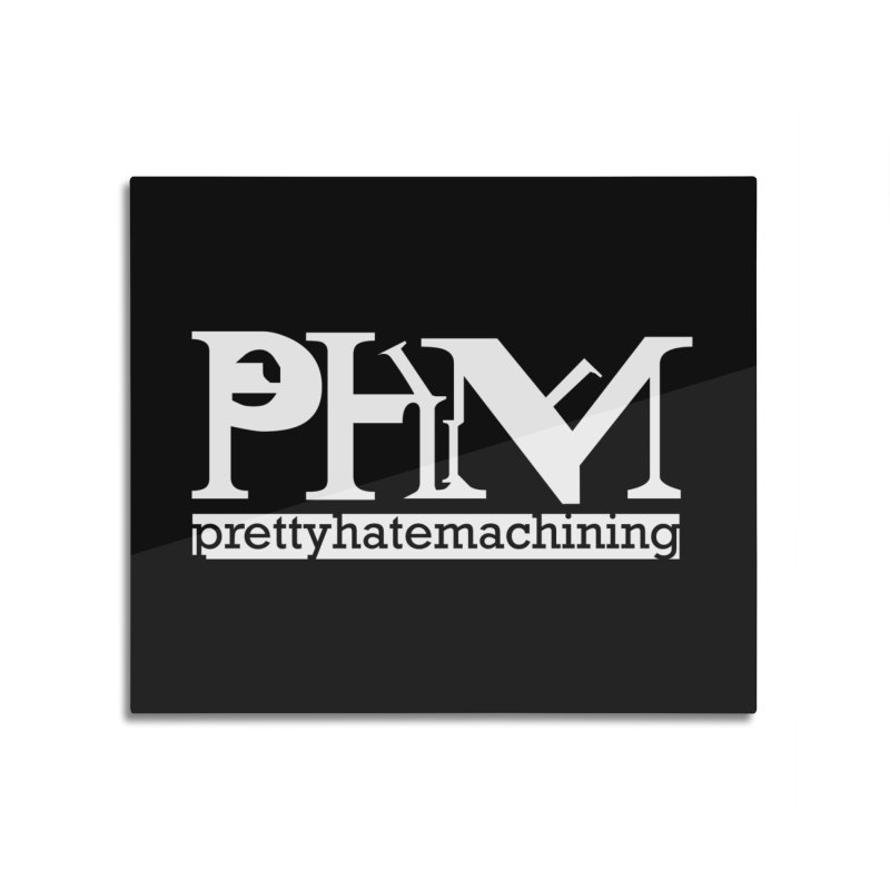 White PHM logo Home Mounted Aluminum Print by Pretty Hate Machining's Artist Shop