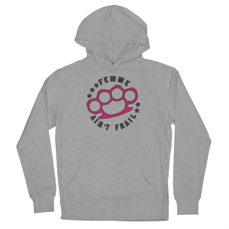 Femme Ain't Frail Women's French Terry Pullover Hoody by Pretty In Punk