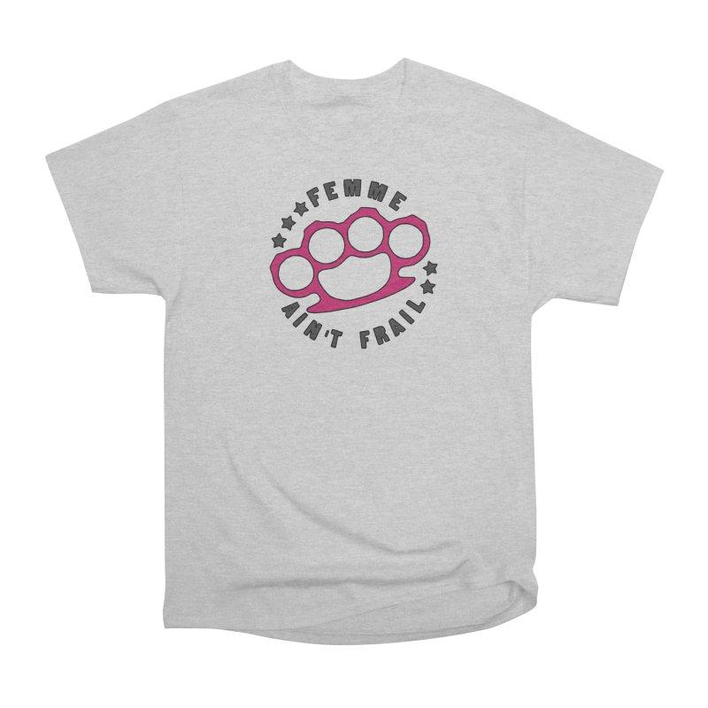 Femme Ain't Frail Men's Heavyweight T-Shirt by Pretty In Punk
