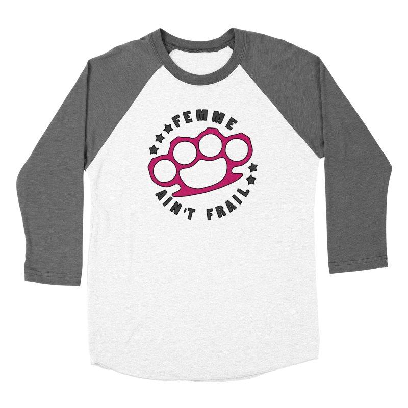Femme Ain't Frail Women's Baseball Triblend Longsleeve T-Shirt by Pretty In Punk