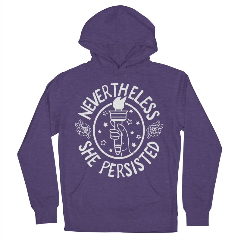 Nevertheless She Persisted - Profits benefit Planned Parenthood Women's Pullover Hoody by prettyprismatic's Artist Shop