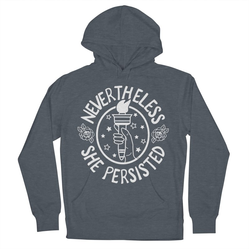 Nevertheless She Persisted Women's French Terry Pullover Hoody by prettyprismatic's Artist Shop