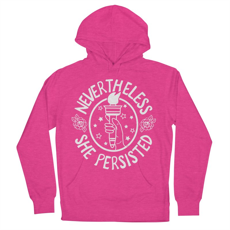 Nevertheless She Persisted Men's French Terry Pullover Hoody by prettyprismatic's Artist Shop