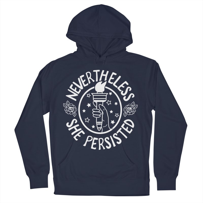 Nevertheless She Persisted - Profits benefit Planned Parenthood Men's Pullover Hoody by prettyprismatic's Artist Shop