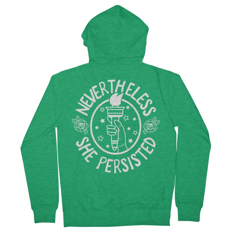 Nevertheless She Persisted Women's Zip-Up Hoody by prettyprismatic's Artist Shop