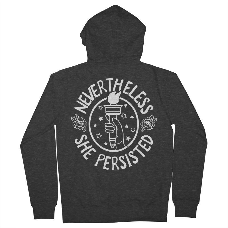 Nevertheless She Persisted Women's French Terry Zip-Up Hoody by prettyprismatic's Artist Shop