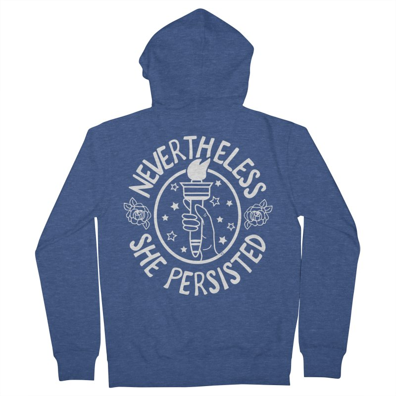Nevertheless She Persisted - Profits benefit Planned Parenthood Women's Zip-Up Hoody by prettyprismatic's Artist Shop
